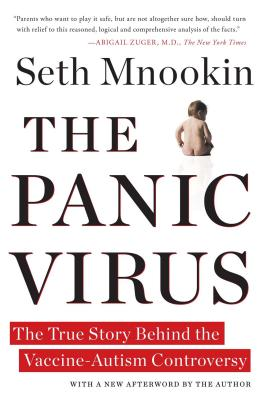 The Panic Virus: The True Story Behind the Vaccine-Autism Controversy - Mnookin, Seth