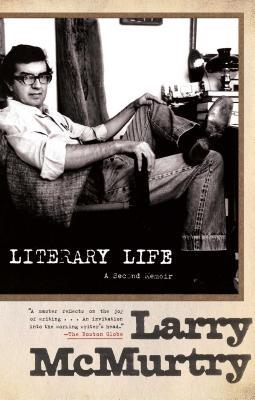 Literary Life: A Second Memoir - McMurtry, Larry