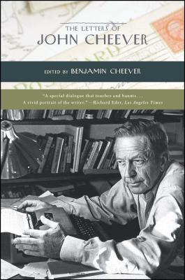 The Letters of John Cheever - Cheever, John, and Cheever, Benjamin (Editor)