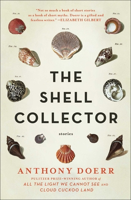 The Shell Collector: Stories - Doerr, Anthony