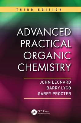 Advanced Practical Organic Chemistry - Leonard, John, and Lygo, Barry, and Procter, Garry