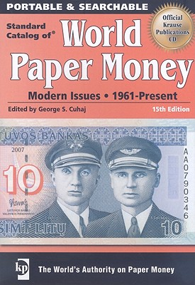 Standard Catalog of World Paper Money: Modern Issues: 1961-Present - Cuhaj, George S (Editor)