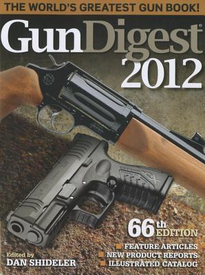 Gun Digest 2012 - Shideler, Dan