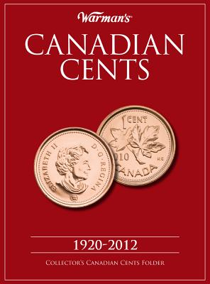 Canadian Cents 1920-2012: Collector's Canadian Cents Folder - Warman's