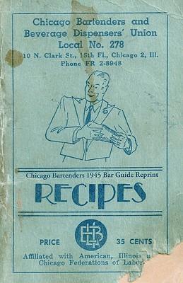 Chicago Bartenders 1945 Bar Guide Reprint Recipes - Bolton, Ross