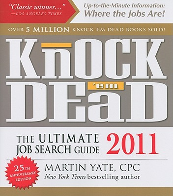 Knock 'em Dead: The Ultimate Job Search Guide - Yate, Martin