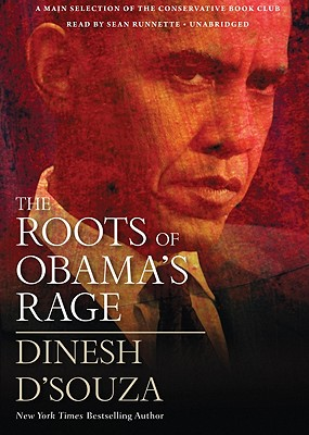 The Roots of Obama's Rage - D'Souza, Dinesh, and Runnette, Sean (Read by)