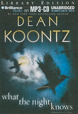 What the Night Knows - Koontz, Dean R, and Weber, Steven, Professor (Read by)