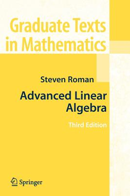 Advanced Linear Algebra - Roman, Steven, PH.D.