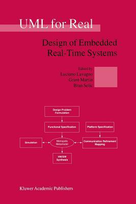 UML for Real - Lavagno, Luciano (Editor), and Martin, Grant (Editor), and Selic, Bran  V. (Editor)