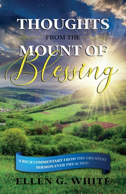 Thoughts from the Mount of Blessing - White, Ellen G