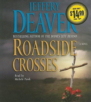 Roadside Crosses - Deaver, Jeffery, and Pawk, Michele (Read by)