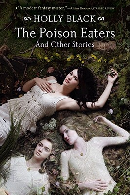 The Poison Eaters: And Other Stories - Black, Holly