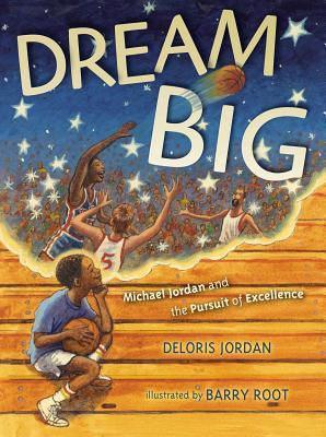 Dream Big: Michael Jordan and the Pursuit of Olympic Gold - Jordan, Deloris