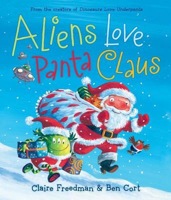 Aliens Love Panta Claus - Freedman, Claire