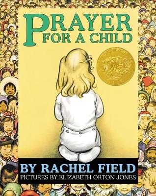 Prayer for a Child - Field, Rachel