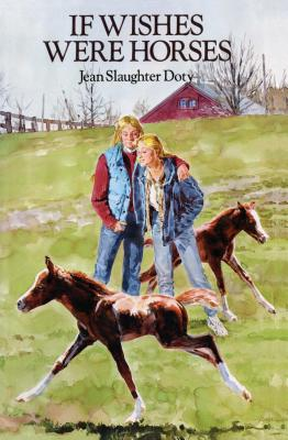 If Wishes Were Horses - Doty, Jean Slaughter