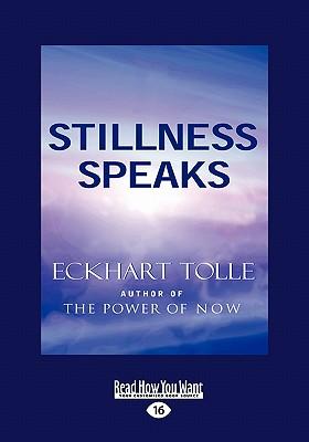 Stillness Speaks (Easyread Large Edition) - Tolle, Eckhart