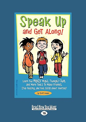 Speak Up and Get Along!: Learn the Mighty Might, Thought Chop, and More Tools to Make Friends, Stop Teasing, and Feel Good about Yourself (Easy - Cooper, Scott, and Fournier, Joe (Illustrator)