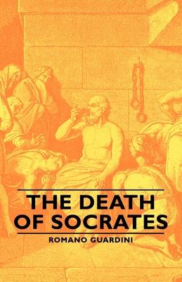 The Death of Socrates - Guardini, Romano
