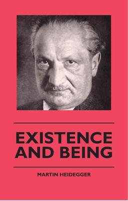 Existence and Being - Heidegger, Martin, and Herrick, Christine Terhune
