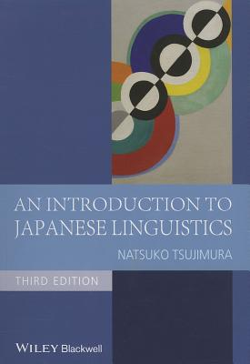 An Introduction to Japanese Linguistics - Tsujimura, Natsuko