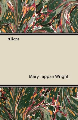 Aliens - Wright, Mary Tappan
