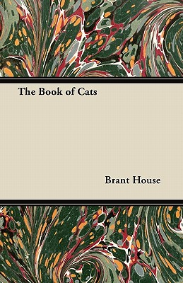 The Book of Cats - House, Brant