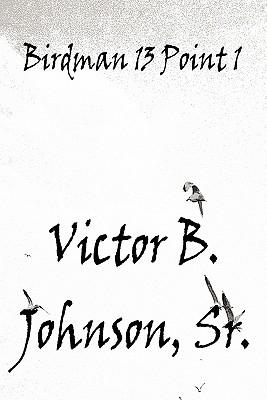 Birdman 13 Point 1 - Johnson, Victor B
