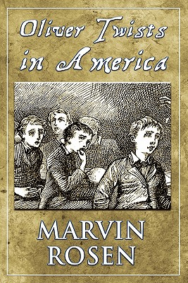 Oliver Twists in America - Rosen, Marvin, PhD