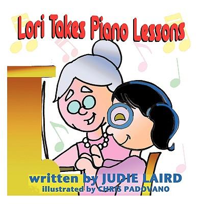 Lori Takes Piano Lessons - Laird, Judie