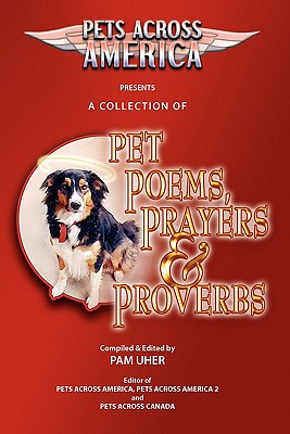 Pets Across America a Collection of Pet Poems, Prayers & Proverbs - Uher, Pam, and Johnson, Christine, Ed., edi (Editor)