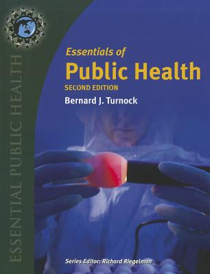 Essentials of Public Health - Turnock, Bernard J, M.D.