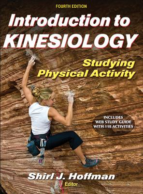 Introduction to Kinesiology: Studying Physical Activity - Hoffman, Shirl J (Editor)