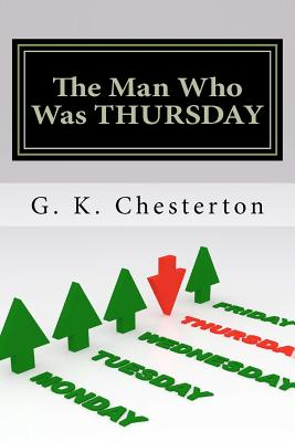G. K. Chesterton: The Man Who Was Thursday - Chesterton, G K