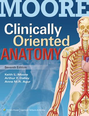Clinically Oriented Anatomy with Access Code - Moore, Keith L, Dr., Msc, PhD, Fiac, Frsm, and Dalley, Arthur F, II, PH.D., and Agur, Anne M R, M.SC., PH.D