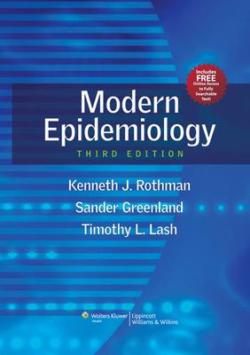 Modern Epidemiology - Rothman, Kenneth, and Lash, Timothy L, Professor, and Greenland, Sander