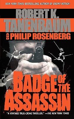 Badge of the Assassin - Tanenbaum, Robert K, and Rosenberg, Philip