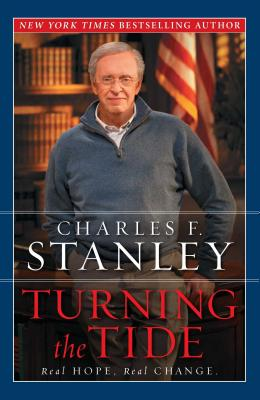 Turning the Tide: Real Hope, Real Change - Stanley, Charles F, Dr.