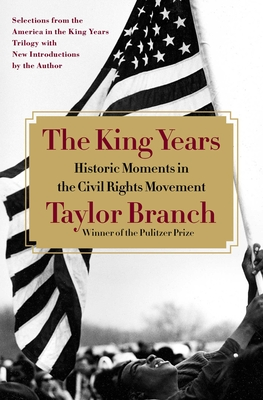 The King Years: Historic Moments in the Civil Rights Movement - Branch, Taylor