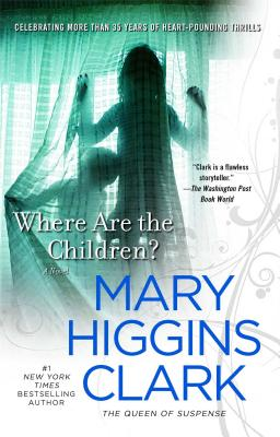 Where Are the Children? - Clark, Mary Higgins