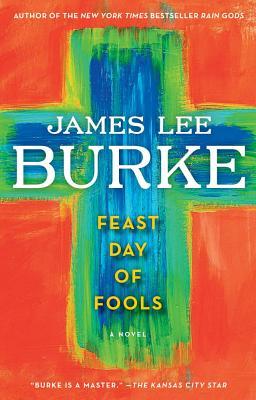 Feast Day of Fools - Burke, James Lee