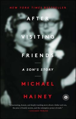 After Visiting Friends: A Son's Story - Hainey, Michael