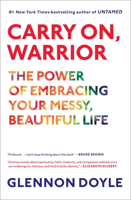 Carry On, Warrior: Thoughts on Life Unarmed - Melton, Glennon Doyle