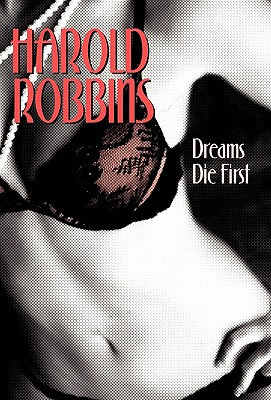 Dreams Die First - Robbins, Harold