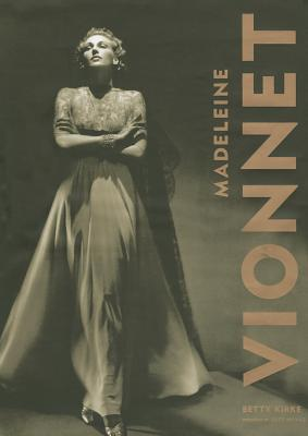 Madeleine Vionnet - Kirke, Betty, and Miyake, Issey (Foreword by)