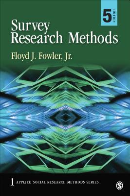 Survey Research Methods - Fowler, Floyd J, Dr., Jr.