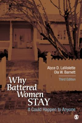 It Could Happen to Anyone: Why Battered Women Stay - LaViolette, Alyce D., and Barnett, Ola W.