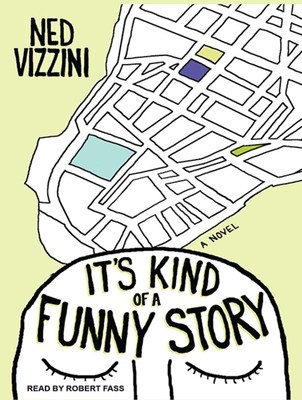 It's Kind of a Funny Story - Vizzini, Ned, and Fass, Robert (Read by)