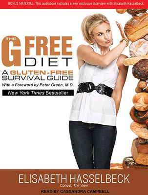 The G-Free Diet: A Gluten-Free Survival Guide - Hasselbeck, Elisabeth, and Campbell, Cassandra (Narrator)